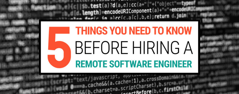 5 Things You Need to Know Before Hiring A Remote Software Engineer