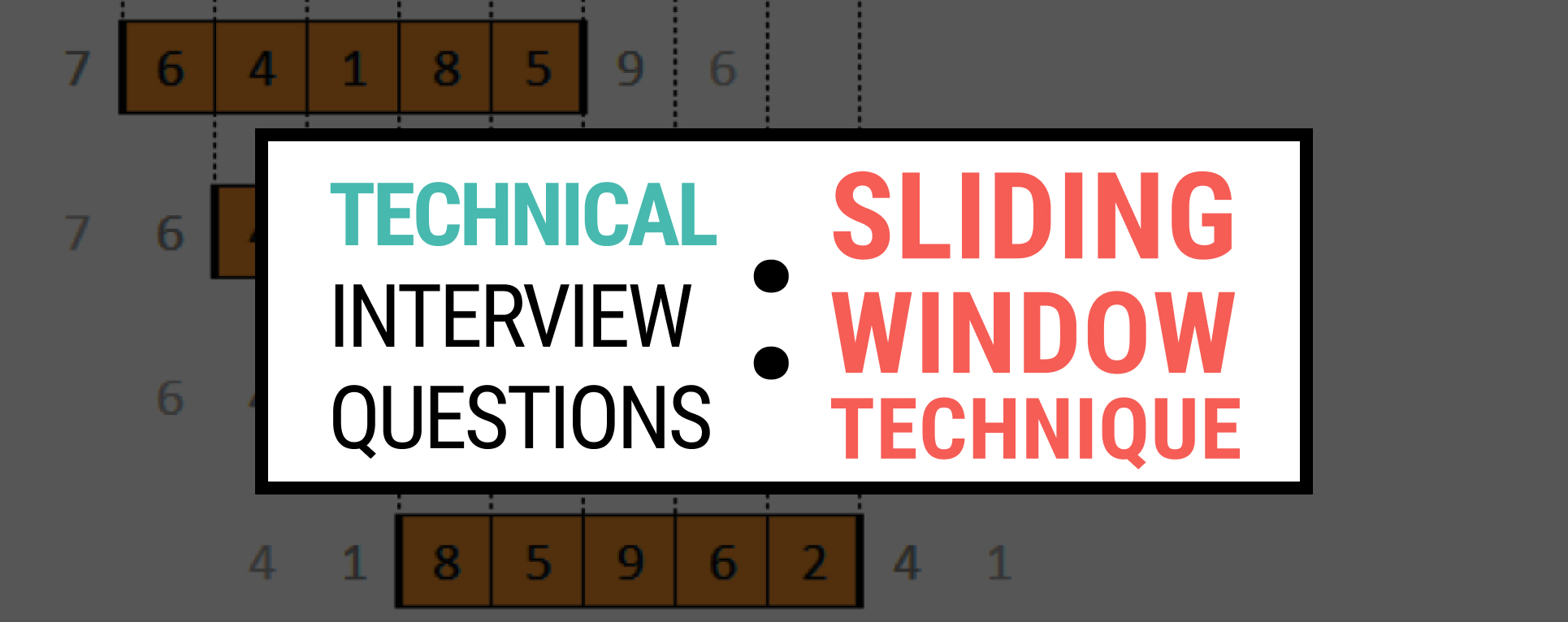 Technical Interview Questions - Sliding Window Technique